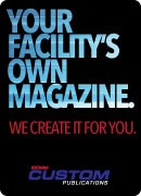 Your Facility's Own Magazine